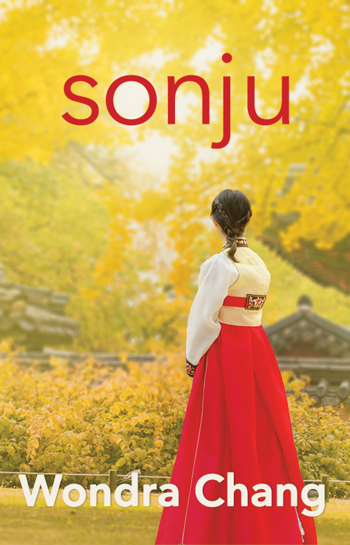 Sonju, a novel by Wondra Chang. This image shows the front cover. A woman in red and white traditional Korean dress stands facing a background of yellow ginko leaves.